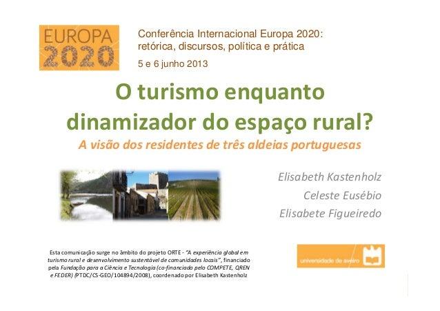 O turismo enquanto dinamizador do espaço rural? A visão dos residentes de três aldeias portuguesas Elisabeth Kastenholz Ce...