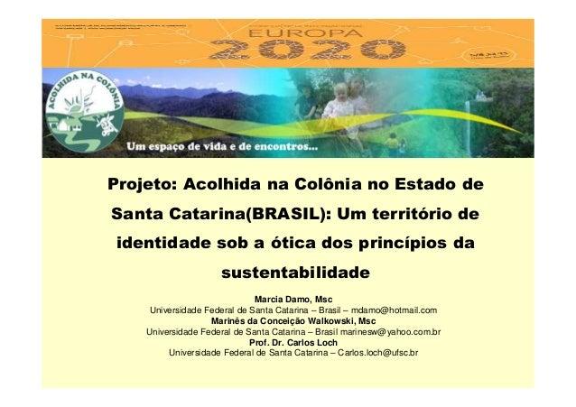 Projeto: Acolhida na Colônia no Estado de Santa Catarina(BRASIL): Um território de identidade sob a ótica dos princípios d...