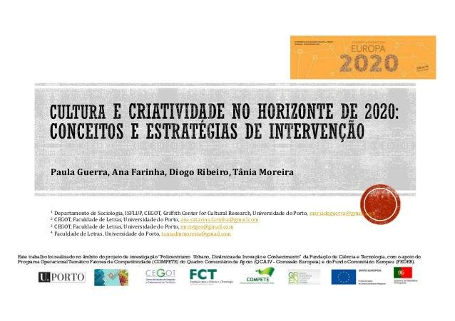 """Este trabalho foi realizado no âmbito do projeto de investigação """"Policentrismo Urbano, Dinâmicas de Inovação e Conhecimen..."""