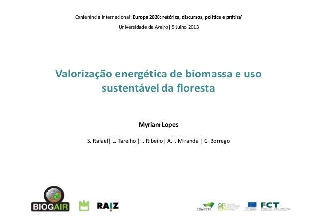 Conferência Internacional 'Europa 2020: retórica, discursos, política e prática' Universidade de Aveiro| 5 Julho 2013 Myri...