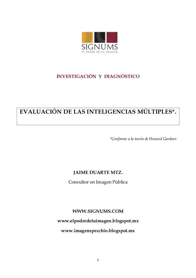 1            INVESTIGACIÓN Y DIAGNÓSTICO EVALUACIÓN DE LAS INTELIGENCIAS MÚLTIPLES*. *Conforme a la teoría de Ho...
