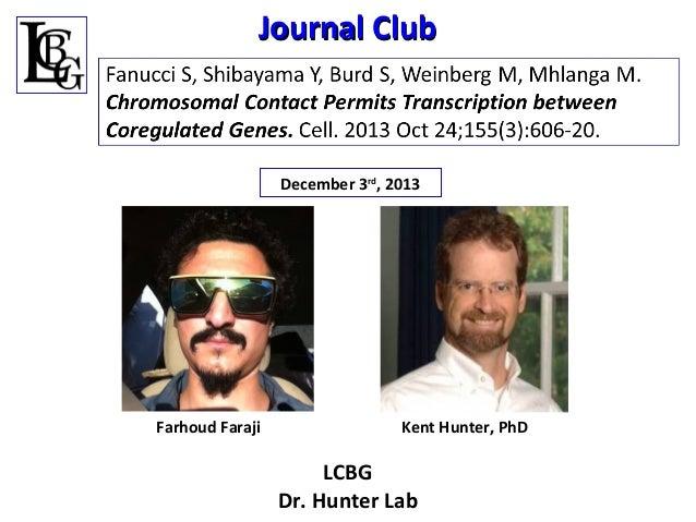 Journal Club  December 3rd, 2013  Farhoud Faraji  Kent Hunter, PhD  LCBG Dr. Hunter Lab