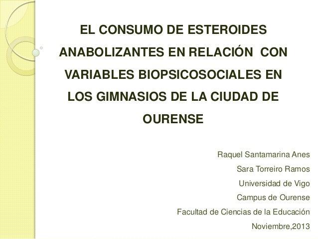 EL CONSUMO DE ESTEROIDES ANABOLIZANTES EN RELACIÓN CON VARIABLES BIOPSICOSOCIALES EN LOS GIMNASIOS DE LA CIUDAD DE OURENSE...