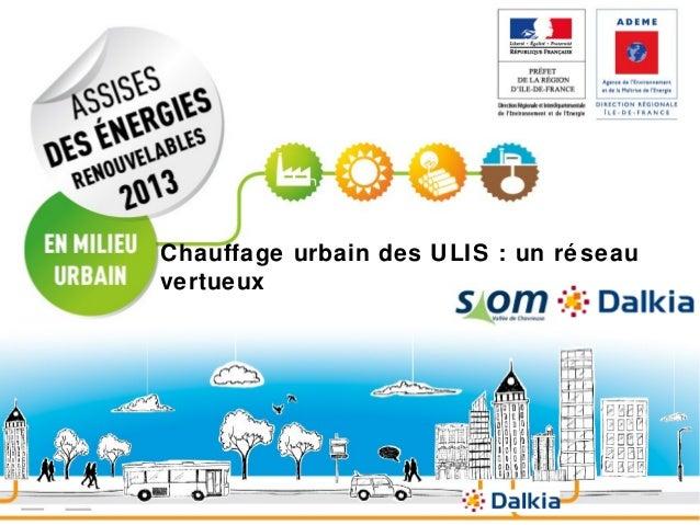 Chauffage urbain des ULIS : un ré seau vertueux