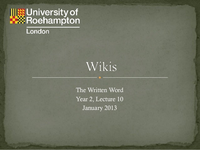 The Written WordYear 2, Lecture 10  January 2013