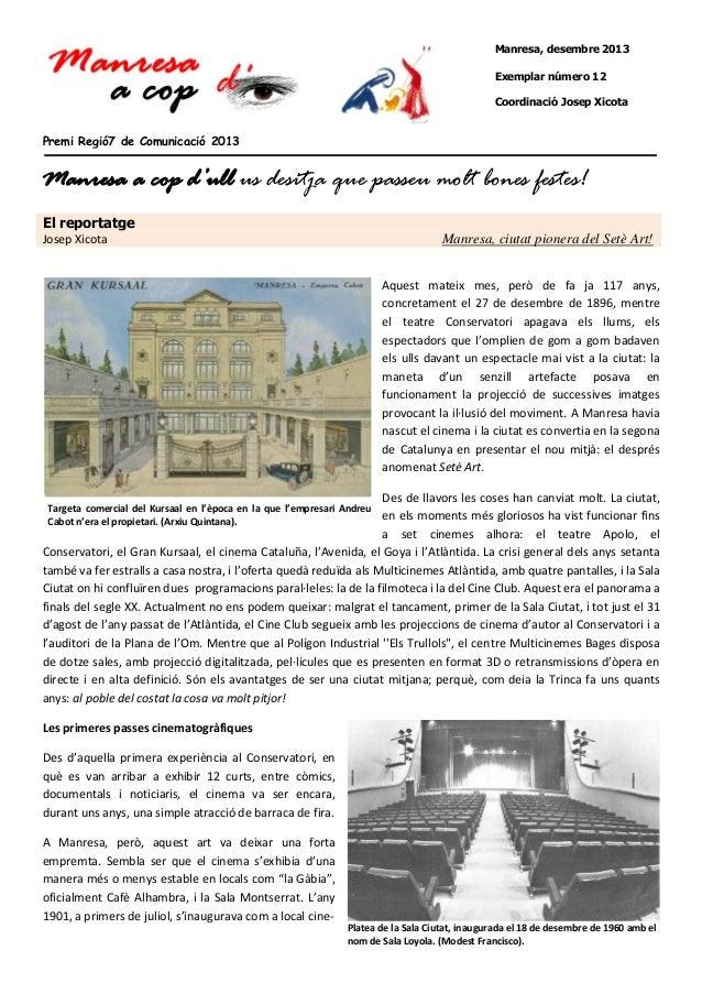 Manresa, desembre 2013 Exemplar número 12 Coordinació Josep Xicota  Premi Regió7 de Comunicació 2013  Manresa a cop d'ull ...