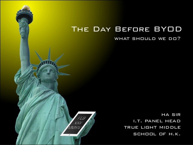 The Day Before BYOD what should we do?  ha sir i.t. panel head true light middle school of h.k.