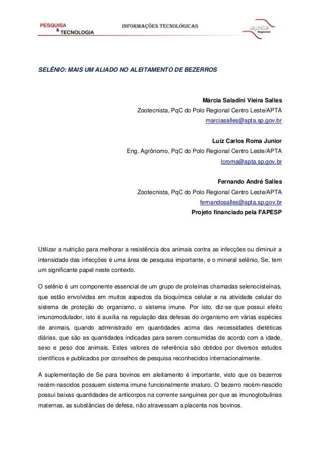 SELÊNIO: MAIS UM ALIADO NO ALEITAMENTO DE BEZERROS Márcia Saladini Vieira Salles Zootecnista, PqC do Polo Regional Centro ...