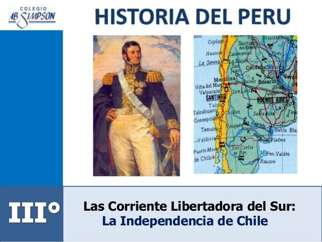 Las Corriente Libertadora del Sur: La Independencia de Chile