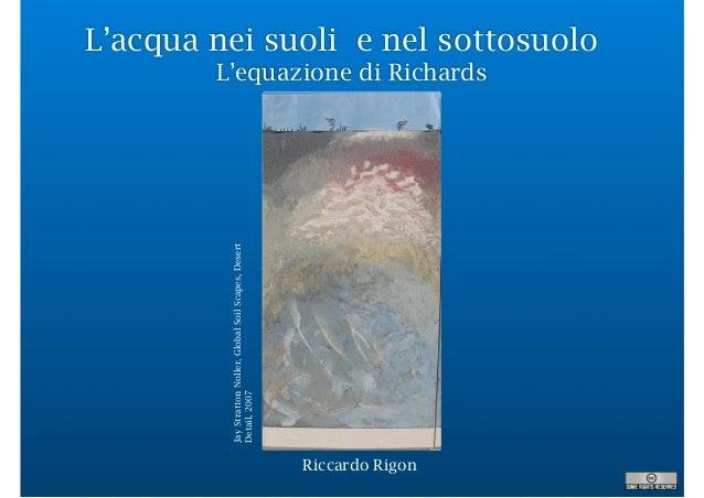 L'acqua nei suoli e nel sottosuolo L'equazione di Richards Riccardo Rigon JayStrattonNoller,GlobalSoilScapes,Desert Detail...
