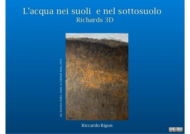 L'acqua nei suoli e nel sottosuolo Richards 3D Riccardo Rigon JayStrattonNoller,AmityatSchmidtfarm,2010