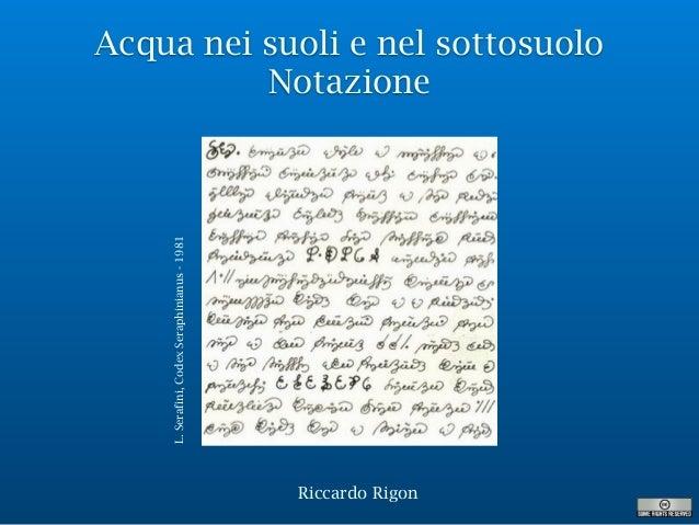 Acqua nei suoli e nel sottosuolo Notazione Riccardo Rigon L.Serafini,CodexSeraphinianus-1981