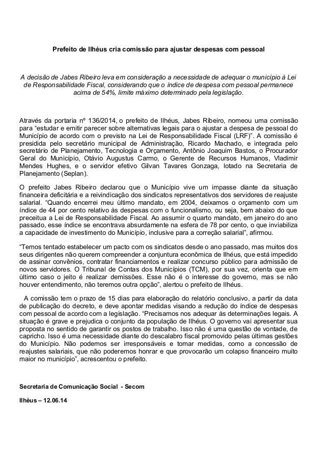 Prefeito de Ilhéus cria comissão para ajustar despesas com pessoal A decisão de Jabes Ribeiro leva em consideração a neces...