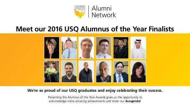 Meet our 2016 USQ Alumnus of the Year Finalists We're so proud of our USQ graduates and enjoy celebrating their success. P...
