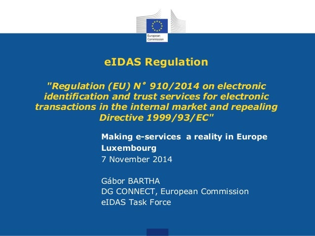 """eIDAS Regulation  """"Regulation (EU) N°910/2014 on electronic  identification and trust services for electronic  transaction..."""