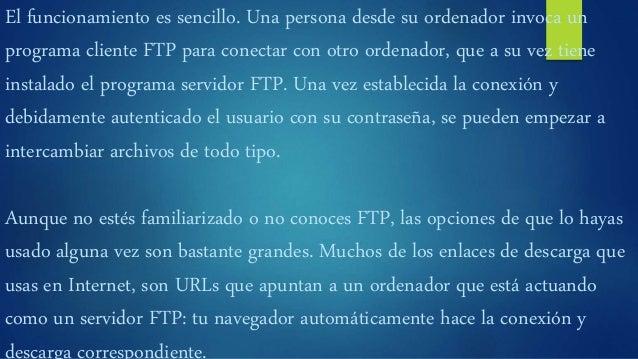 http://servidorftp.es/ http://www.ordenadores-y-portatiles.com/ftp.html