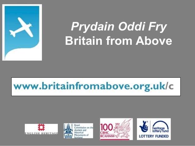 www.britainfromabove.org.uk/c y Prydain Oddi Fry Britain from Above