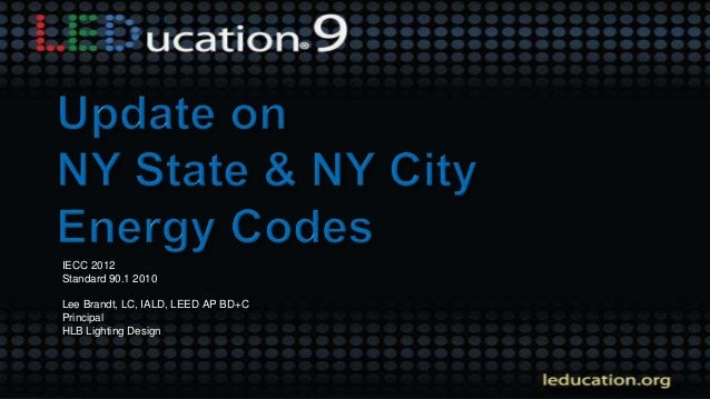 Update on 2014 New York State and NYC Energy Codes Energy Code Requir…