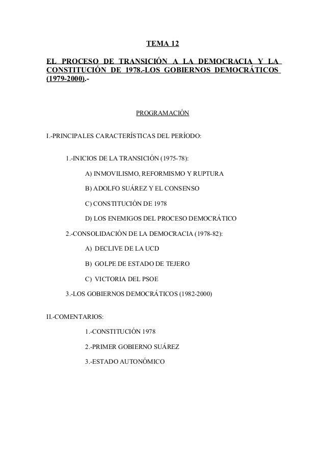 TEMA 12 EL PROCESO DE TRANSICIÓN A LA DEMOCRACIA Y LA CONSTITUCIÓN DE 1978.-LOS GOBIERNOS DEMOCRÁTICOS (1979-2000).- PROGR...