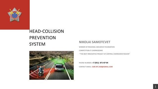 """HEADCOLLISION PREVENTION SYSTEM NIKOLAISAMOTCVET WINNEROFREGIONALSKOLKOVOFOUNDATION COMPETITIONITCHERNOZEMIE """"THEBESTINNOV..."""