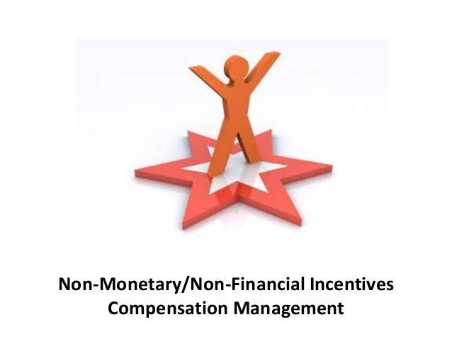 Non-Monetary/Non-Financial Incentives Compensation Management