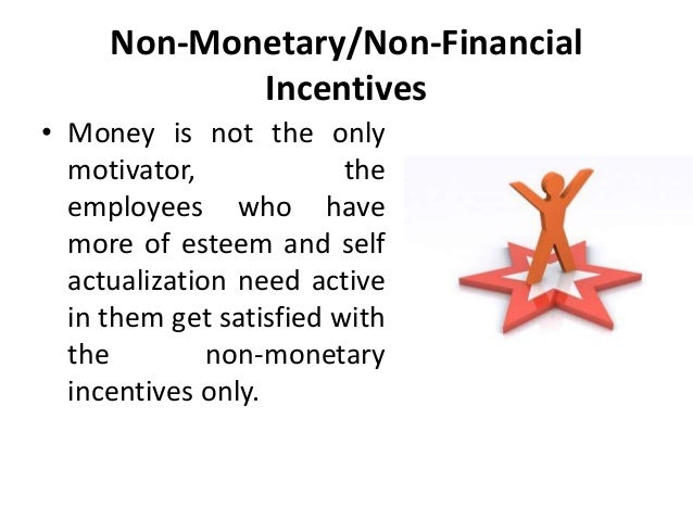 a comparison of monetary and non monetary incentives used for employee motivation
