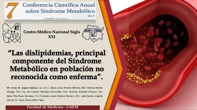 """""""Las dislipidemias, principal componente del Síndrome Metabólico en población no reconocida como enferma"""". IBT. Kristel M...."""
