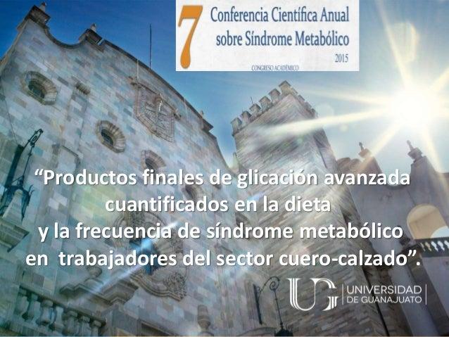"""""""Productos finales de glicación avanzada cuantificados en la dieta y la frecuencia de síndrome metabólico en trabajadores ..."""