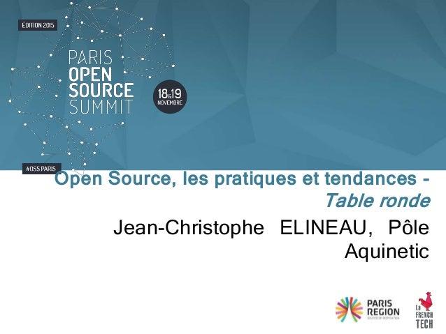 Jean-Christophe ELINEAU, Pôle Aquinetic Open Source, les pratiques et tendances - Table ronde