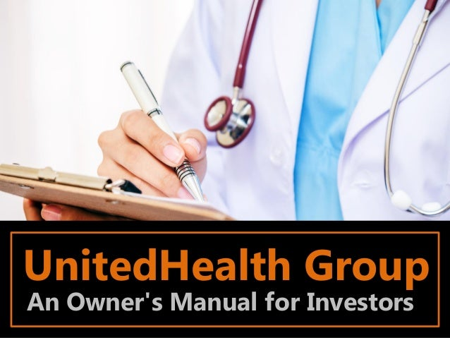 UnitedHealth Group An Owner's Manual for Investors