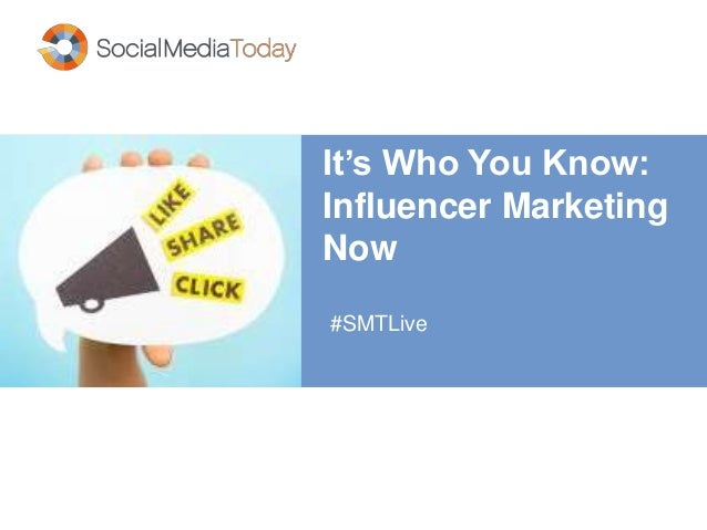 It's Who You Know: Influencer Marketing Now #SMTLive