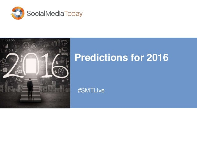 Predictions for 2016 #SMTLive