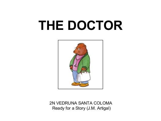 THE DOCTOR 2N VEDRUNA SANTA COLOMA Ready for a Story (J.M. Artigal)