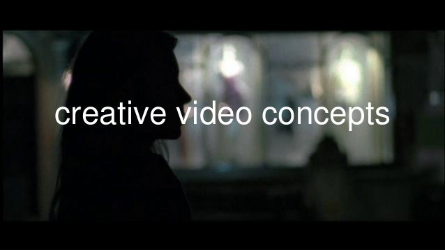 creative video concepts