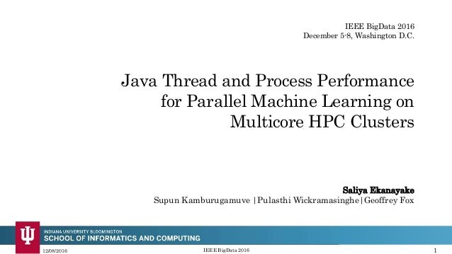 Java Thread and Process Performance for Parallel Machine Learning on Multicore HPC Clusters 12/08/2016 1IEEE BigData 2016 ...
