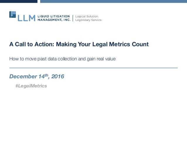A Call to Action: Making Your Legal Metrics Count How to move past data collection and gain real value December 14th, 2016...