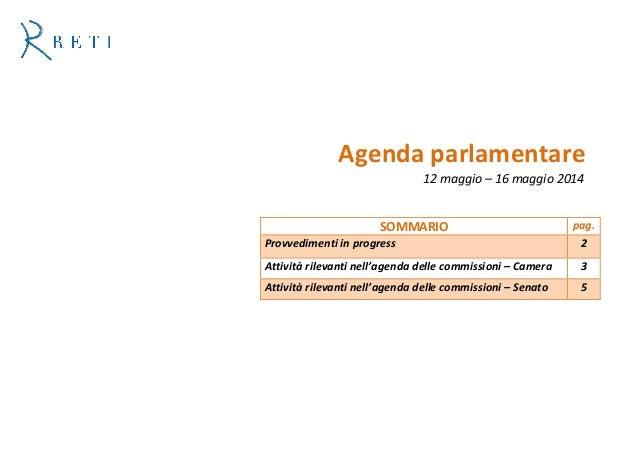 Agenda parlamentare 12 maggio – 16 maggio 2014 SOMMARIO pag. Provvedimenti in progress 2 Attività rilevanti nell'agenda de...