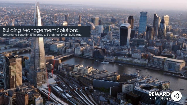 Building Management Solutions. Enhancing Security, Efficiency & Safety for Smart Buildings.