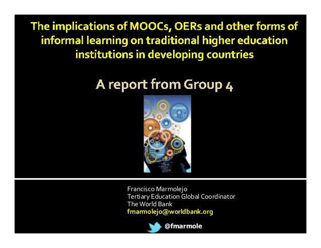 FranciscoMarmolejo TertiaryEducationGlobalCoordinator TheWorldBank fmarmolejo@worldbank.org @fmarmole