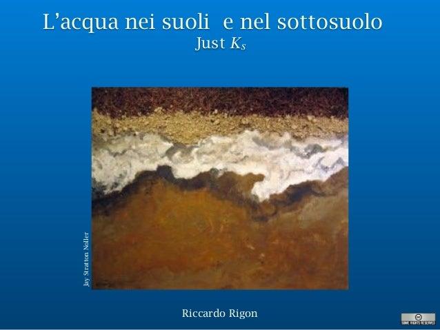L'acqua nei suoli e nel sottosuolo Just Ks Riccardo Rigon JayStrattonNoller