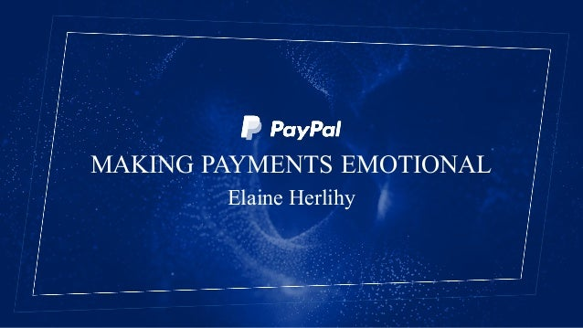 MAKING PAYMENTS EMOTIONAL Elaine Herlihy