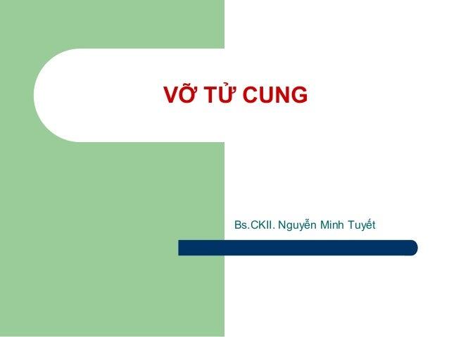 VỠ TỬ CUNG Bs.CKII. Nguyễn Minh Tuyết