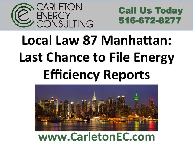 www.CarletonEC.com   Call Us Today 516-672-8277 Local  Law  87  Manha4an:     Last  Chance  to  File  ...