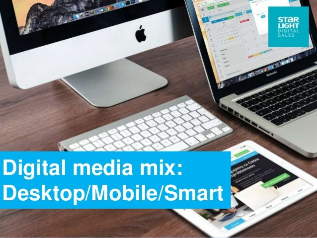 Digital media mix: Desktop/Mobile/Smart