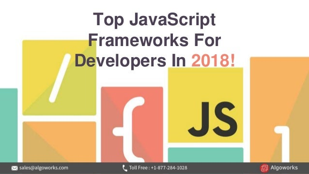 Top JavaScript Frameworks For Developers In 2018!