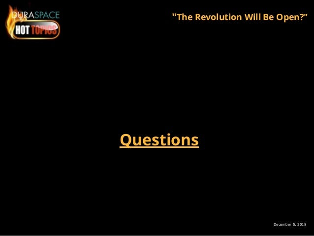 """December 5, 2018 """"The Revolution Will Be Open?"""" Questions"""