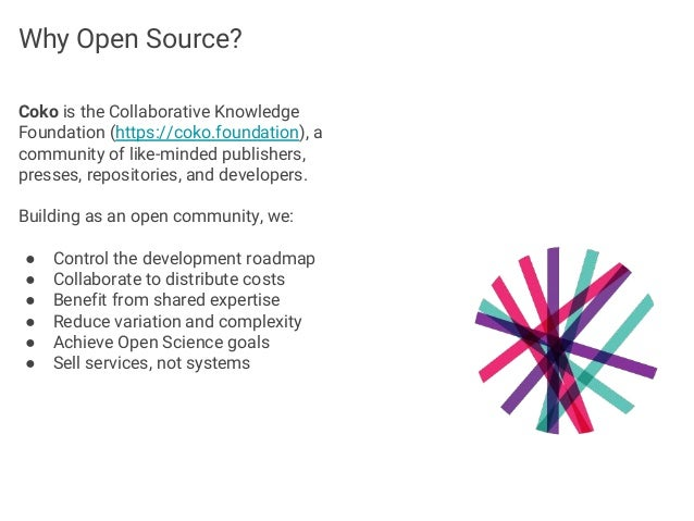 Coko is the Collaborative Knowledge Foundation (https://coko.foundation), a community of like-minded publishers, presses, ...