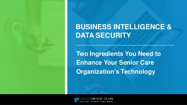 Business Intelligence And Data Security For Long Term Care Financial