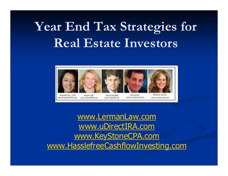 Year End Tax Strategies for   Real Estate Investors        www.LermanLaw.com        www.uDirectIRA.com       www.KeyStoneC...