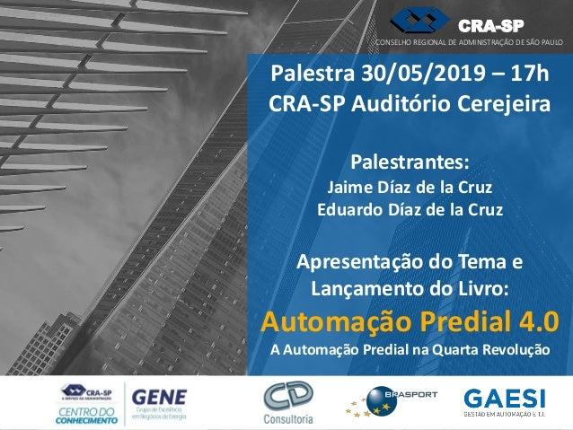 Palestra 30/05/2019 – 17h CRA-SP Auditório Cerejeira Palestrantes: Jaime Díaz de la Cruz Eduardo Díaz de la Cruz Apresenta...
